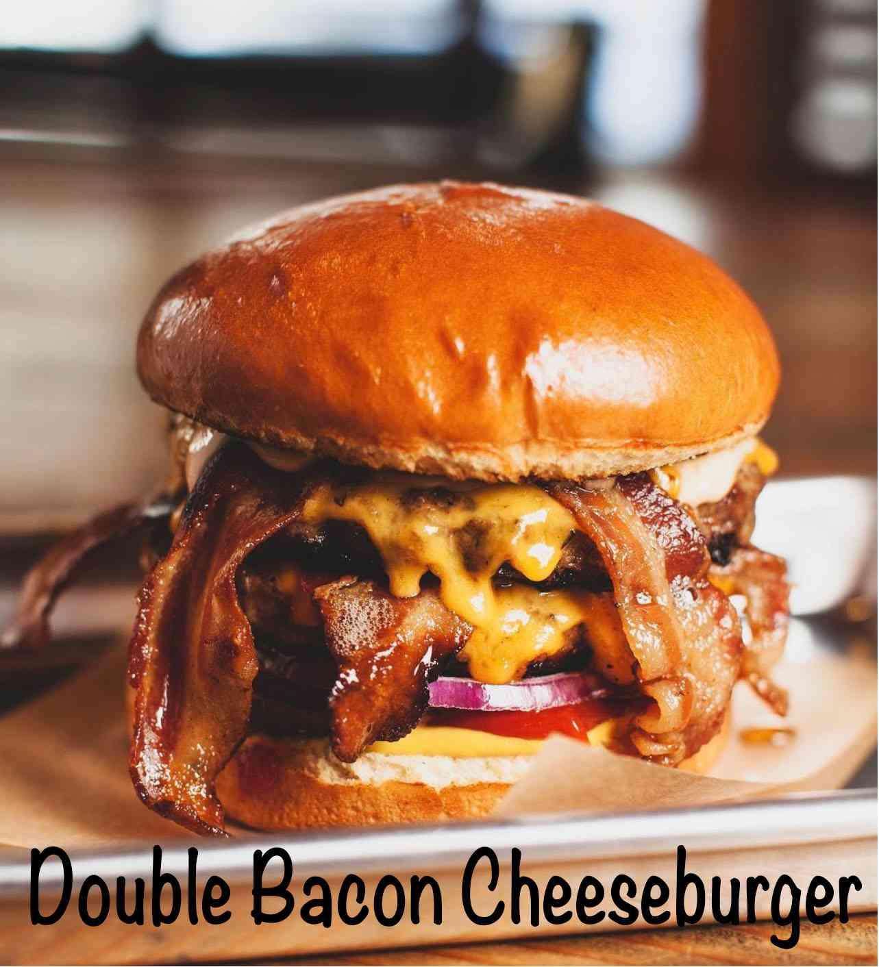 Double Bacon Cheesebur