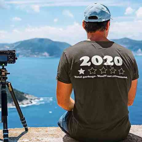 """Back of t-shirt 2020 with a 1 star rating with the a comment that says """"Total Garbage. Would not recommend."""""""