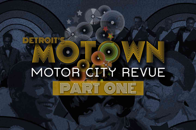 Motown Motor City Revue Part One