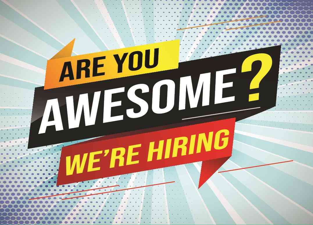 Now Hiring Awesome People