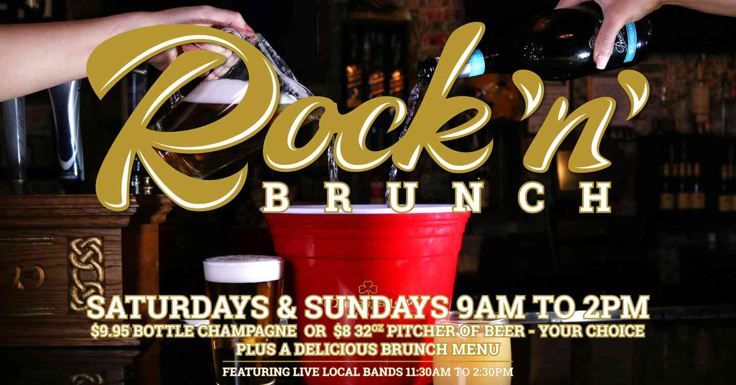 Rock 'n' Brunch Saturdays & Sundays 9AM to 2PM $9.95 Bottle Champagne or $8 32oz Pitcher of Beer - your choice plus a delicious burnch menu. Featuring live local bands 11:30AM to 2:30PM