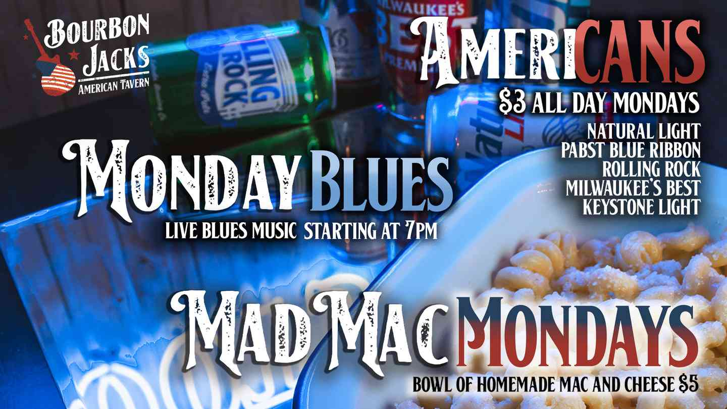 Mad Mac Monday $5 Additional toppings $1 each. AmeriCAN Beer Specials $3 Natural Light, Pabst Blue Ribbon, Rolling Rock, Milwaukee's Best, Keystone Light. Live American Karaoke starting at 8PM.