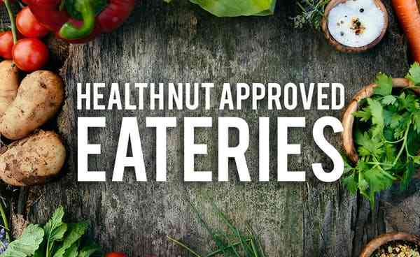 health nut approved eateries