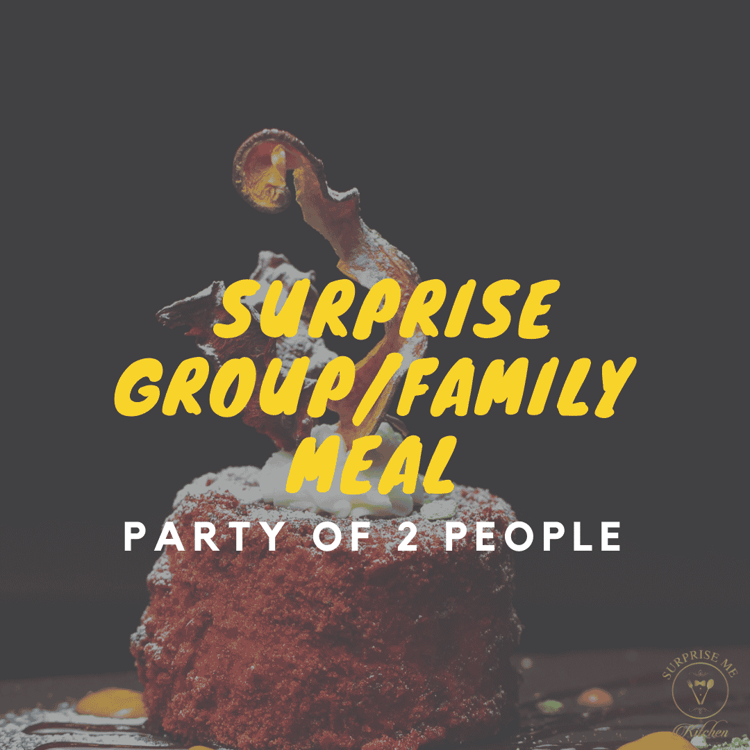 Surprise Group/Family Meal for 2 Guests