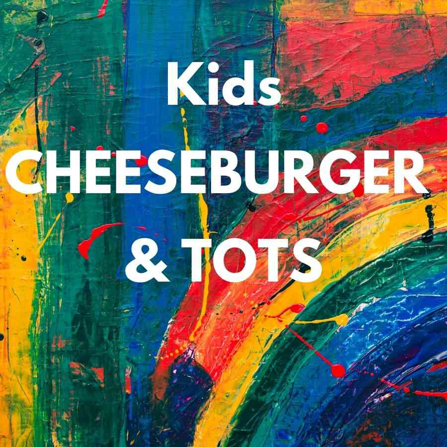 Kids Cheeseburger with Tots