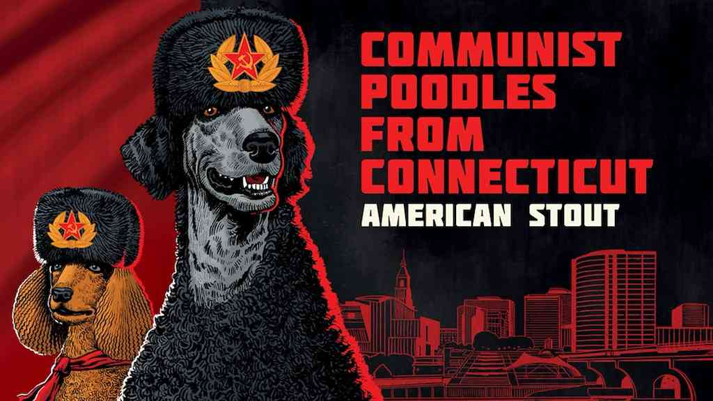 Communist Poodles from Connecticut 'American Stout'