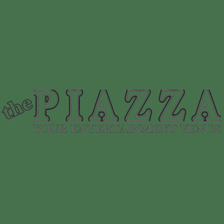 the piazza your entertainment venue