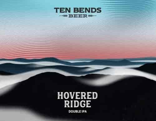 Ten Bends - Hovered Ridge - 12oz