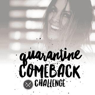 quarantine comeback challenge