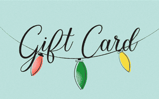 Purchase the perfect gift. Our online Gift Cards are great for everyone!