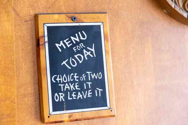 interior decor - sign - menu for today - choice of two - take it or leave it
