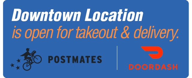 Downtown Location is open for takeout & delivery. Doordash.