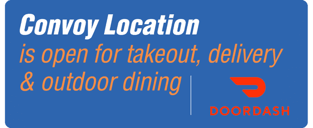 Convoy Location is open for takeout, delivery & outdoor dining. Doordash.