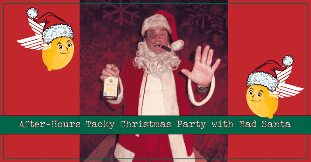 After-Hours Tacky Christmas Party with Bad Santa