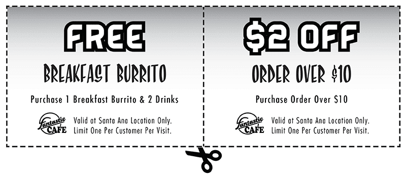 Coupons - Free Breakfast Burrito with purchase of 1 burrito and 2 drinks AND $2 off any order over $10