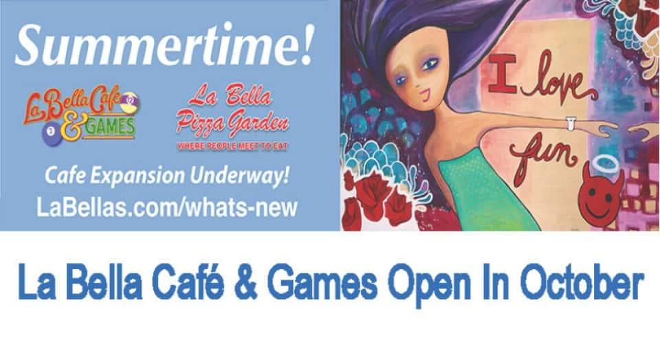 La Bella Café Bigger Open In October