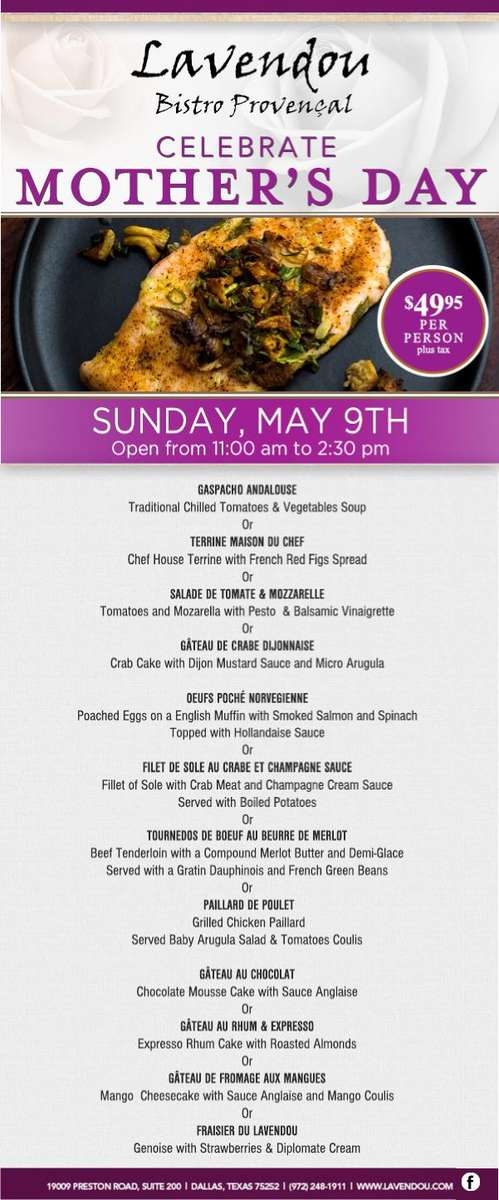 Mother's Day Brunch - 3 Courses menu from 11 am to 2:30 pm $49.95 per person plus tax and gratuities