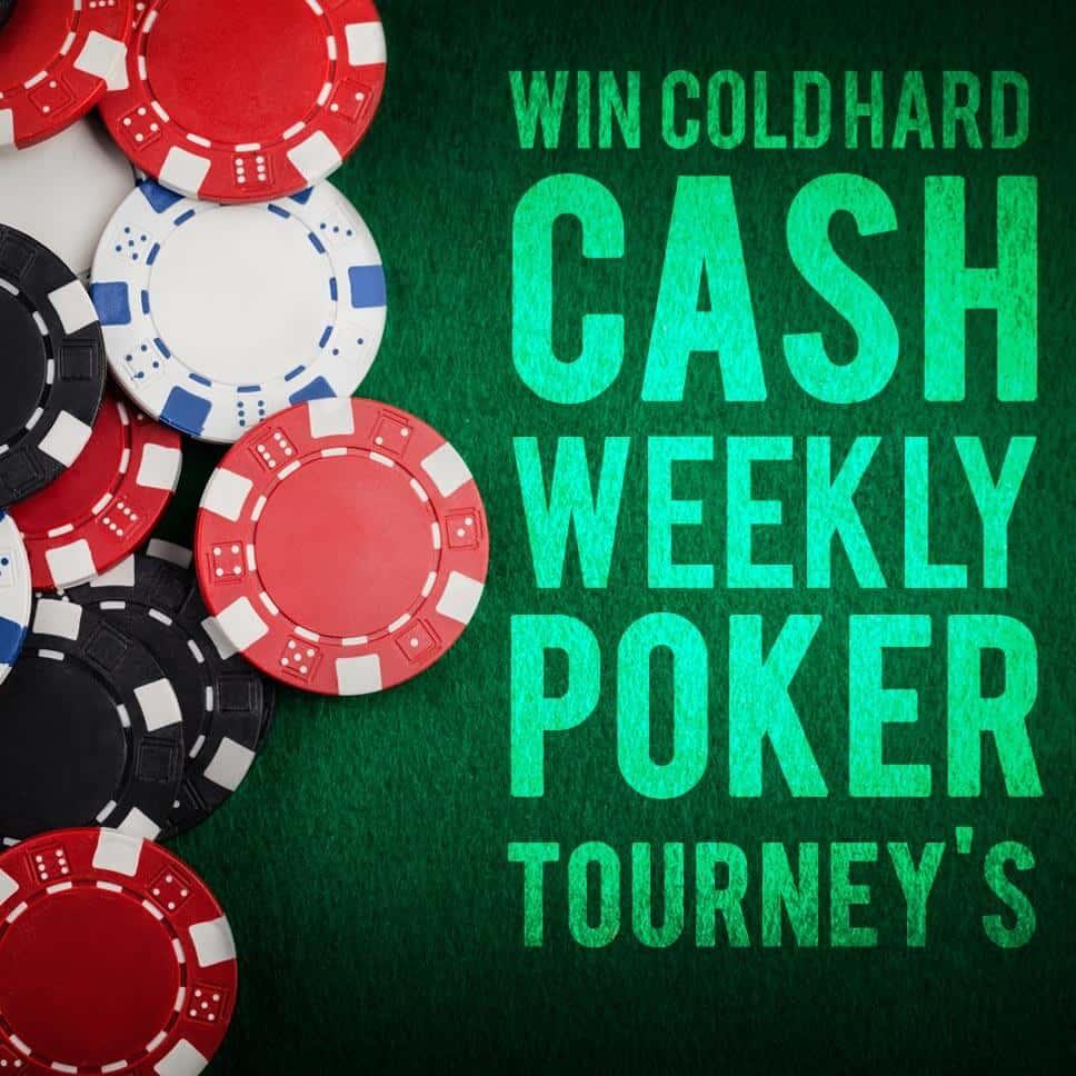 Weekly Cash Poker Tourneys