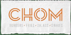 CHOM Burgers, Fries, Salads, Shakes