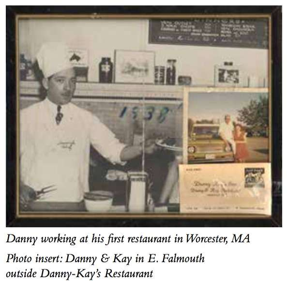 Danny working at his first restaurant in Worcester, MA. Photo insert: Danny & Kay in E. Falmouth outside Danny-Kay's Restaurant.