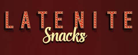 Late Nite Snacks