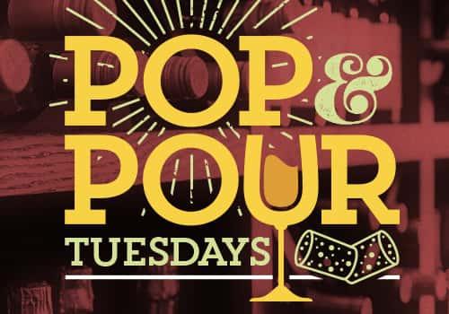 Pop & Pour Tuesdays