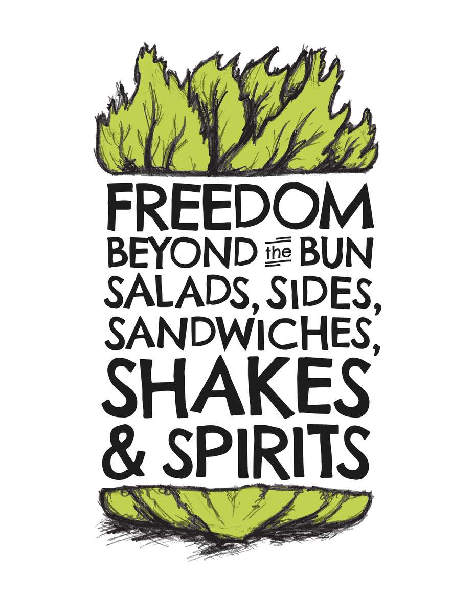 freedom beyond the bun salads, sides, sandwiches, shakes & spirits