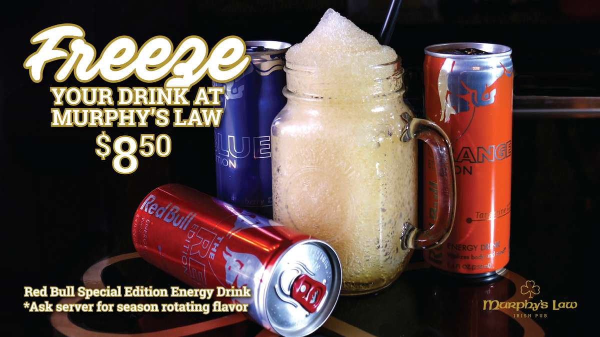 Freeze your drink at Murphy's Law $8.50. Red Bull Special Edition Energy Drink *Ask server for season rotating flavor