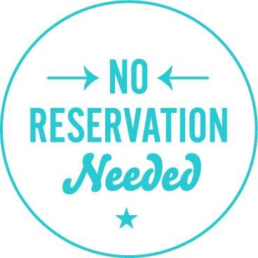 no reservations needed