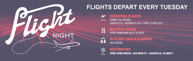 flight night - flights depart every tuesday - departing flights - 3 3oz pours, coach $15, Business $20, First Class $23 - in flight snack wine bar nuts & fruit - jazz music
