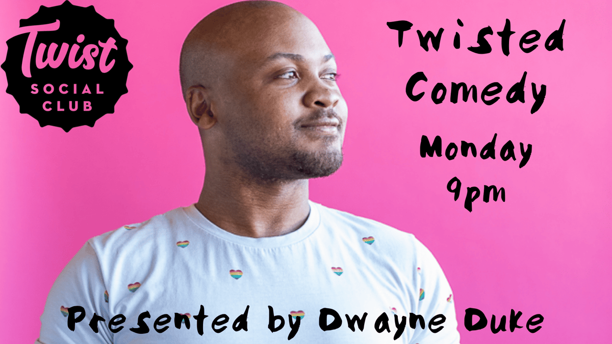 Monday- Twisted Comedy
