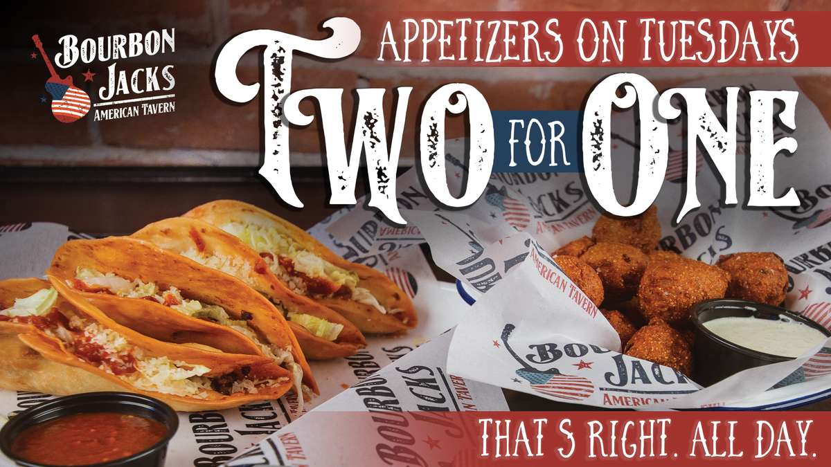 Appetizers on Tuesday? Two for one! That's Right. All Day. Live music at 8PM