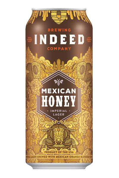 Mexican Honey- Indeed