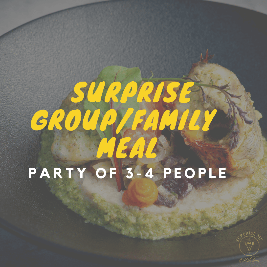 Surprise Group/Family Meal for 3-4 Guests