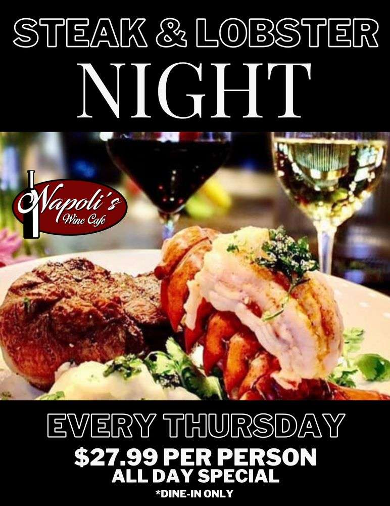 Steak & Lobster Night Every Thursday $27.99 per person, All Day Special. Dine-In Only.