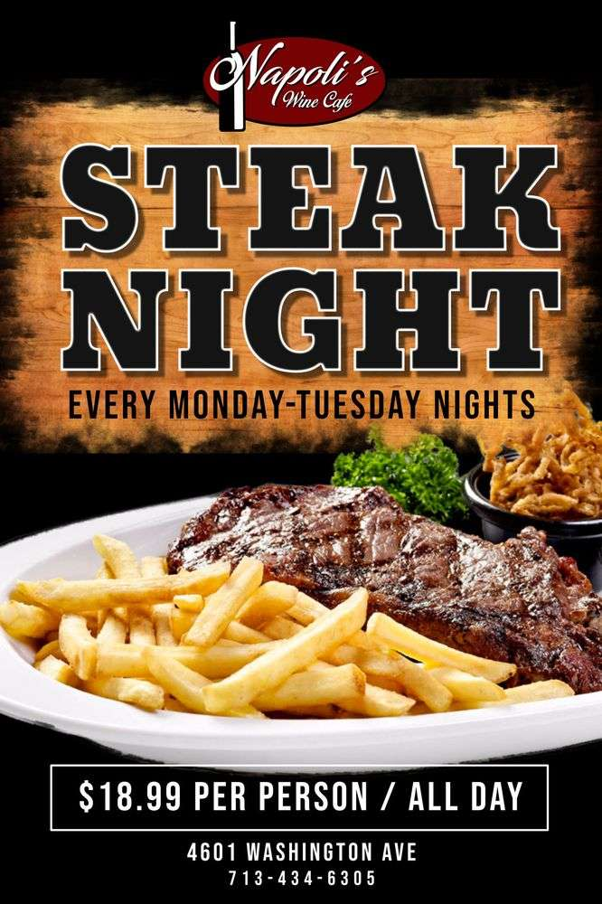 Steak Night Every Monday-Tuesday Nights, 18.99 Per Person/All Day at Napoli's Wine Cafe 4601 Washington Ave