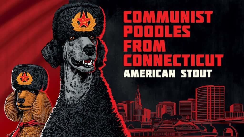 Communist Poodles from Connecticut 'American Stout'