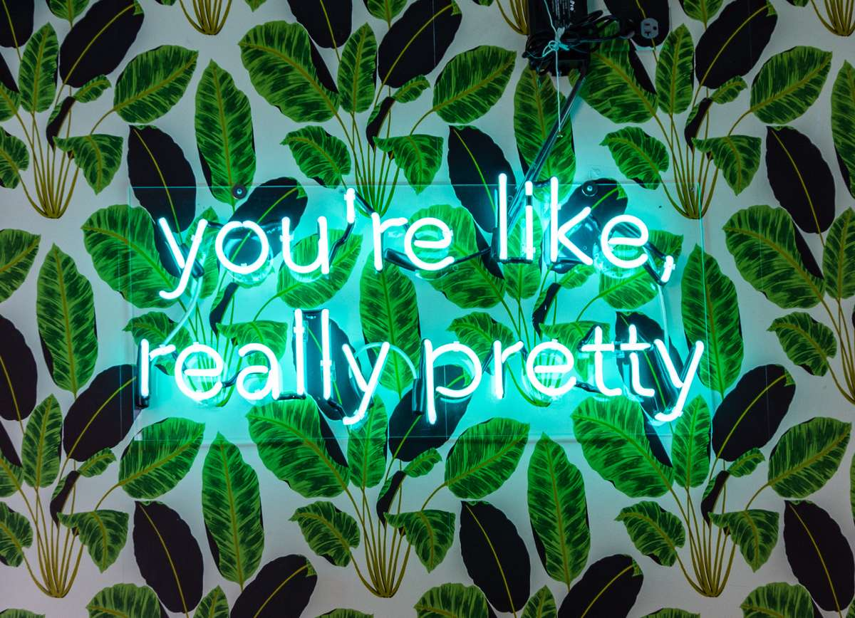 you're like, really pretty sign