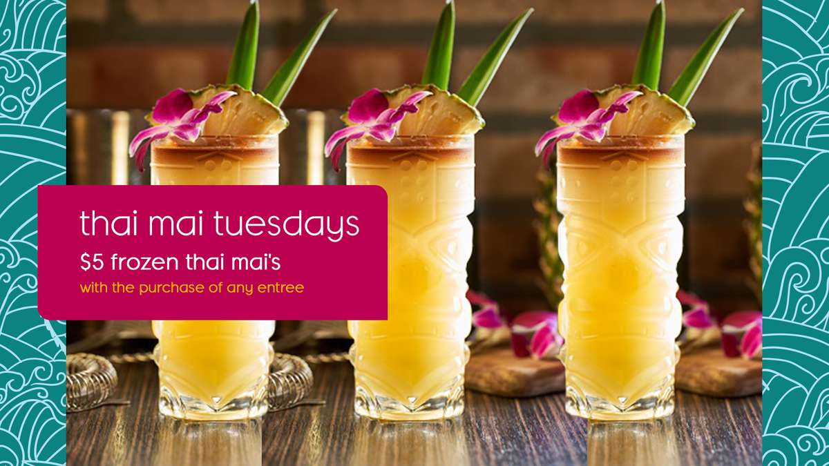 $5 Frozen Thai Mai's every Tuesday with purchase of any entree
