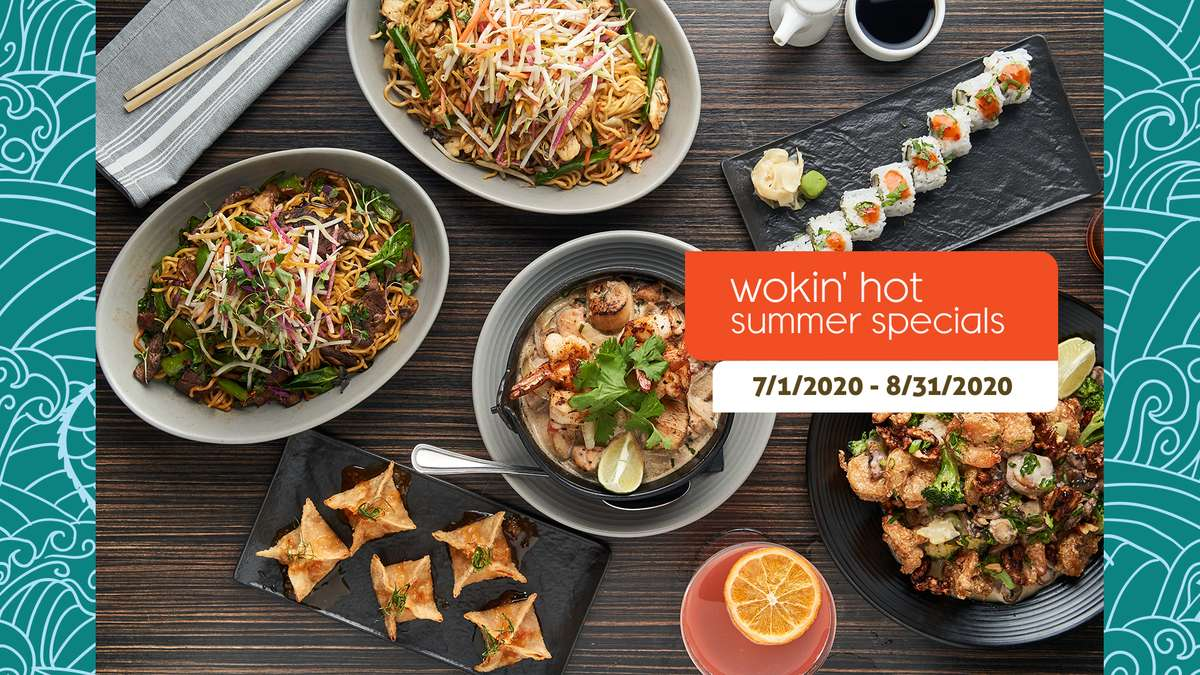 Wokin' Hot Summer Specials available from July 1st, 2020 - August 31st, 2020
