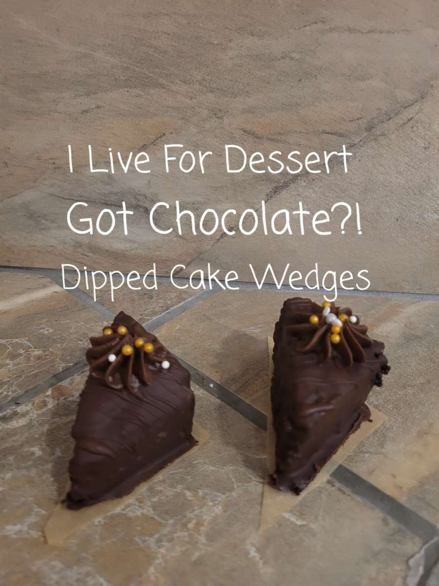 Dipped Got Chocolate Cake Wedge 3 Day Notice