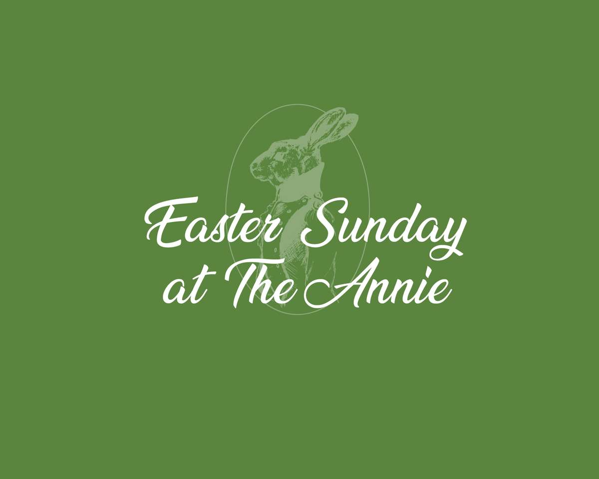 Celebrate Easter Sunday at The Annie