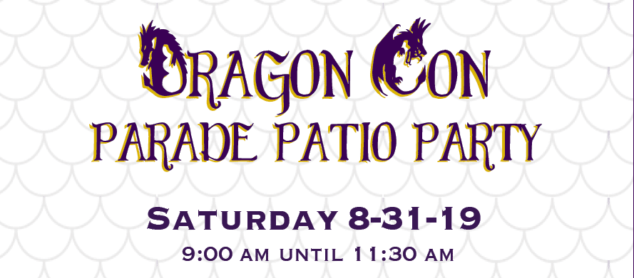 Our DragonCon Parade Patio Party Returns!