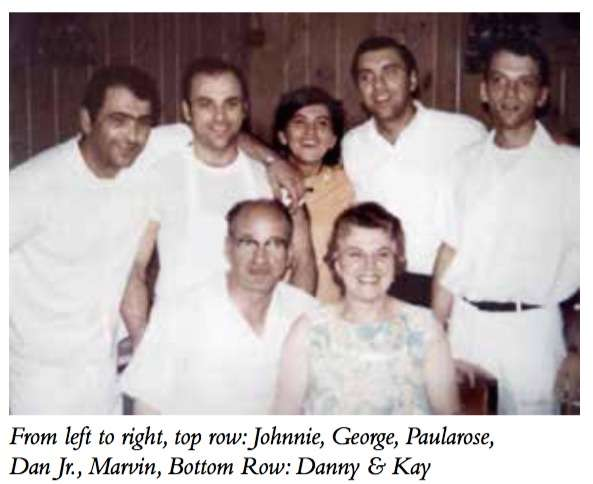 From left to right, top row: Johnnie, George, Paularose, Dan Jr., Marvin, Bottom Row: Danny & Kay