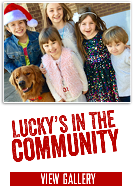 Lucky;s in the Community: View Gallery