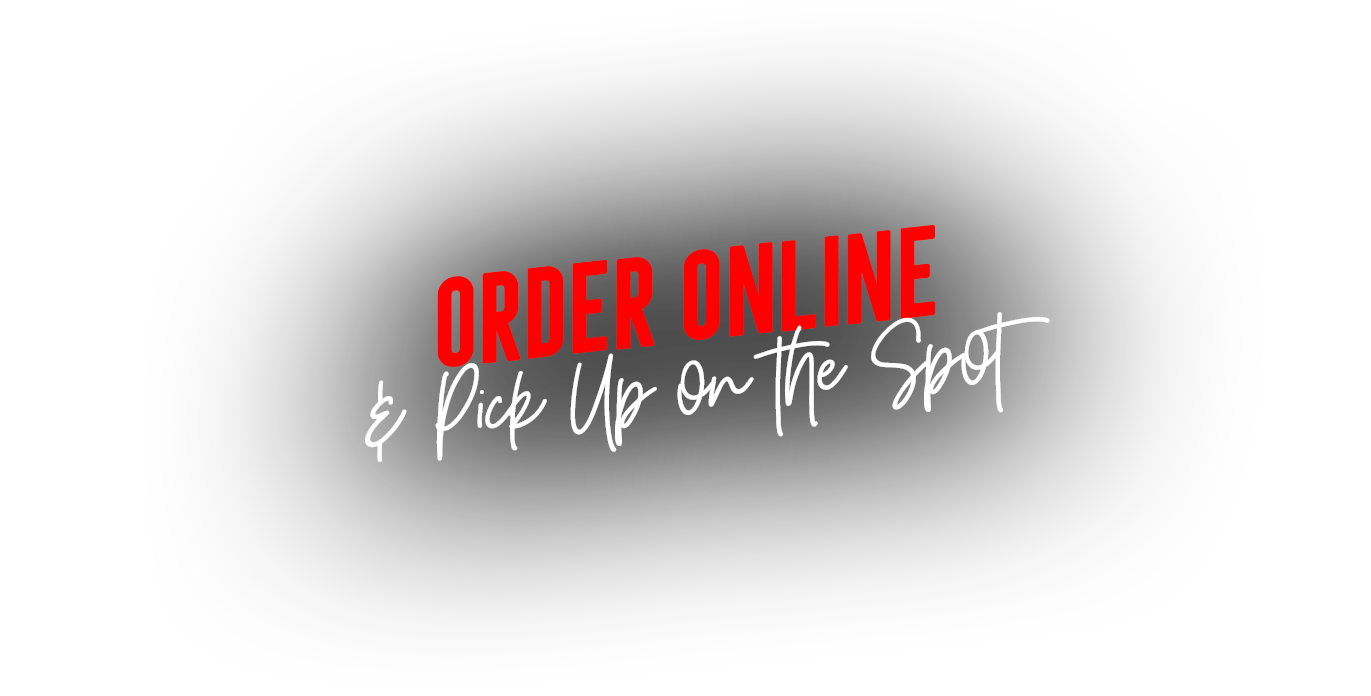 order online & pick up on the spot