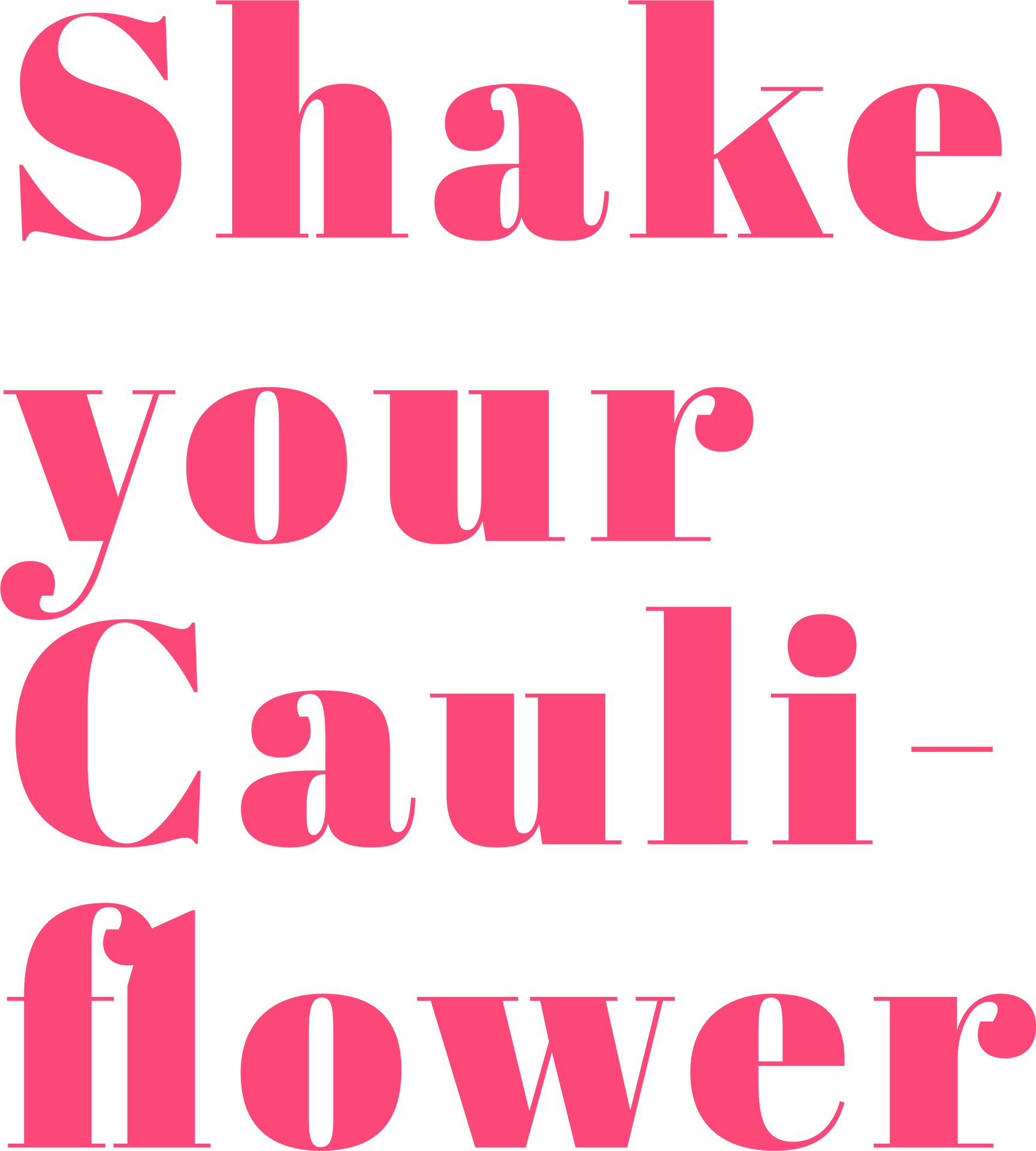 Shake Your Cauliflower