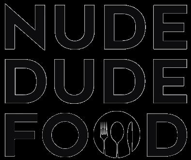 Nude Dude Food