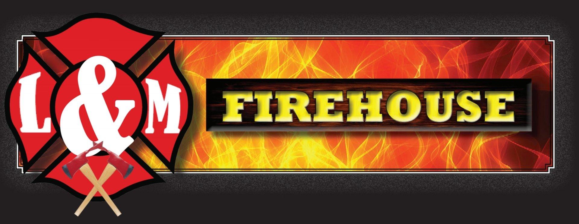 L&M Firehouse