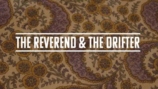 The Reverend & The Drifter